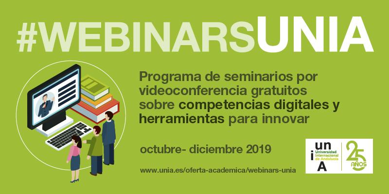 Nuevos #webinarsUNIA sobre competencias digitales entre octubre y diciembre de 2019, gratuitos, abiertos y con posibilidad de acreditación como novedad